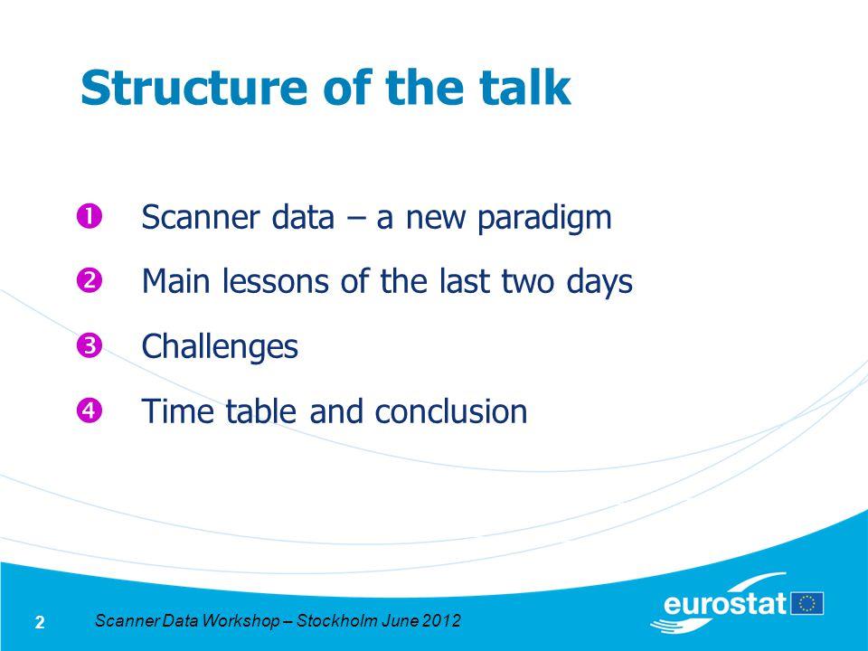 Scanner Data Workshop – Stockholm June 2012 13 Use a sample or all data.