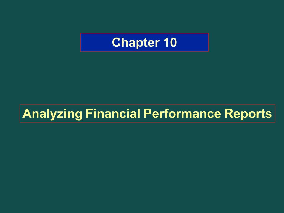 Chapter 10 Analyzing Financial Performance Reports