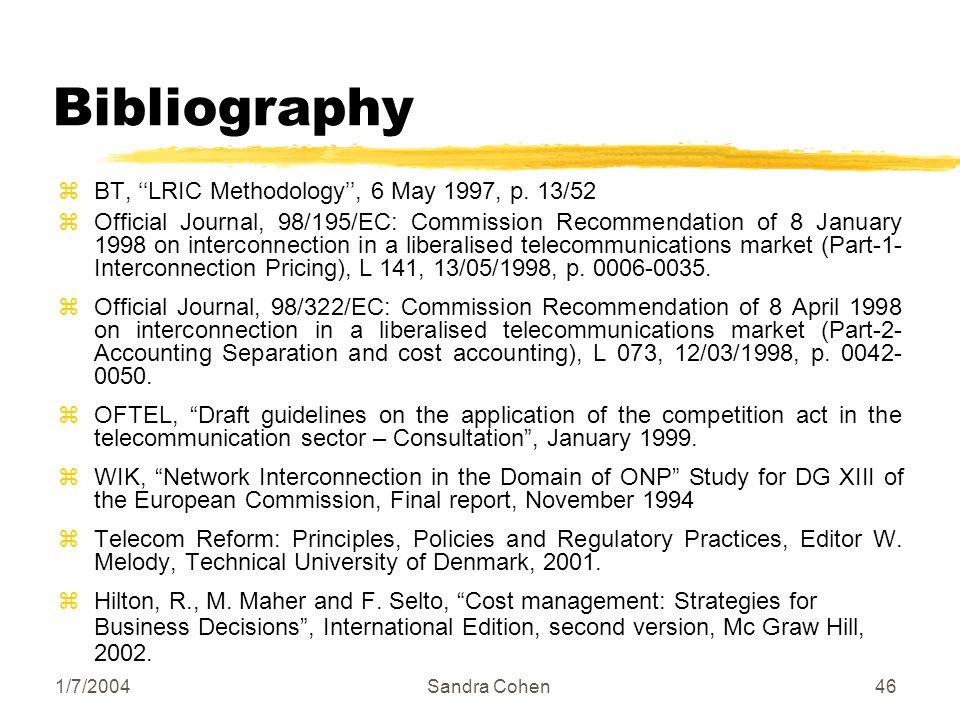 1/7/2004Sandra Cohen46 Bibliography zBT, LRIC Methodology, 6 May 1997, p.