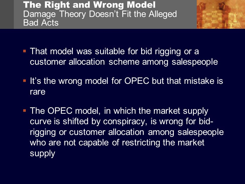 The Right and Wrong Model Damage Theory Doesnt Fit the Alleged Bad Acts That model was suitable for bid rigging or a customer allocation scheme among