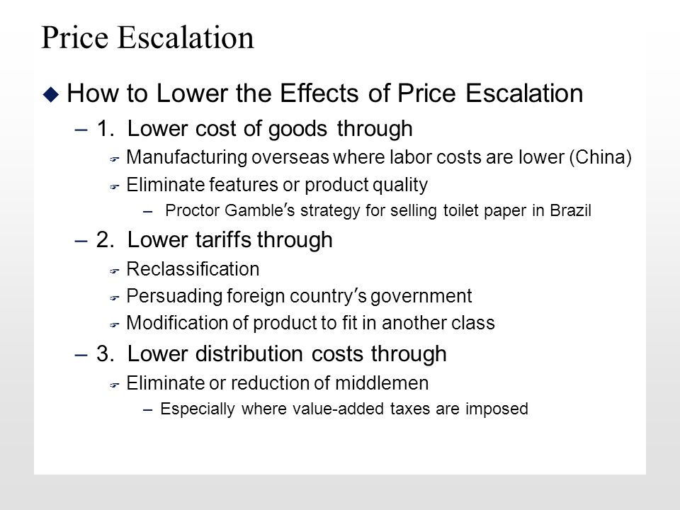 Price Escalation u How to Lower the Effects of Price Escalation –1.