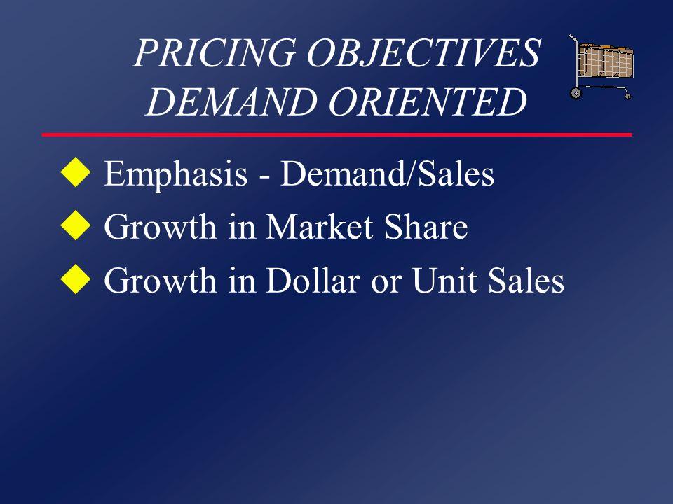 PRICING STRATEGIES DEMAND ORIENTED u Perceived Value u Demand Differential l Customer Form