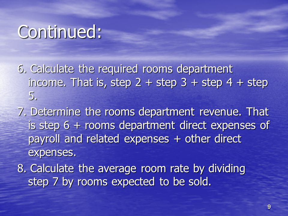 9 Continued: 6.Calculate the required rooms department income.