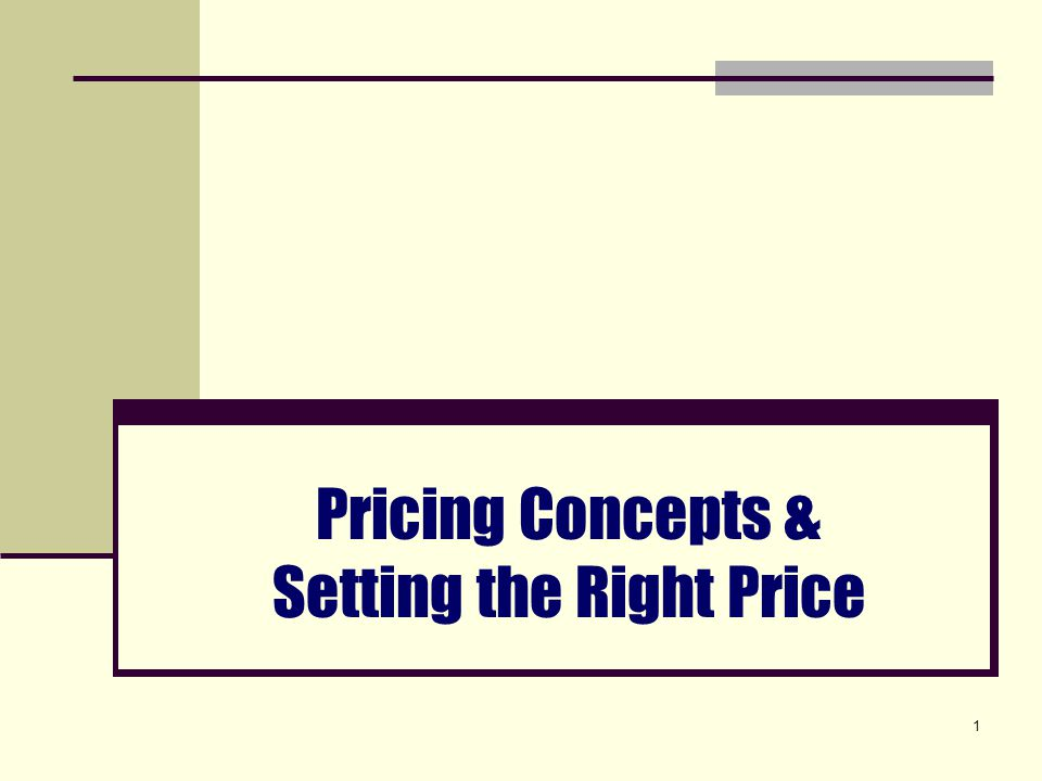 1 Pricing Concepts & Setting the Right Price