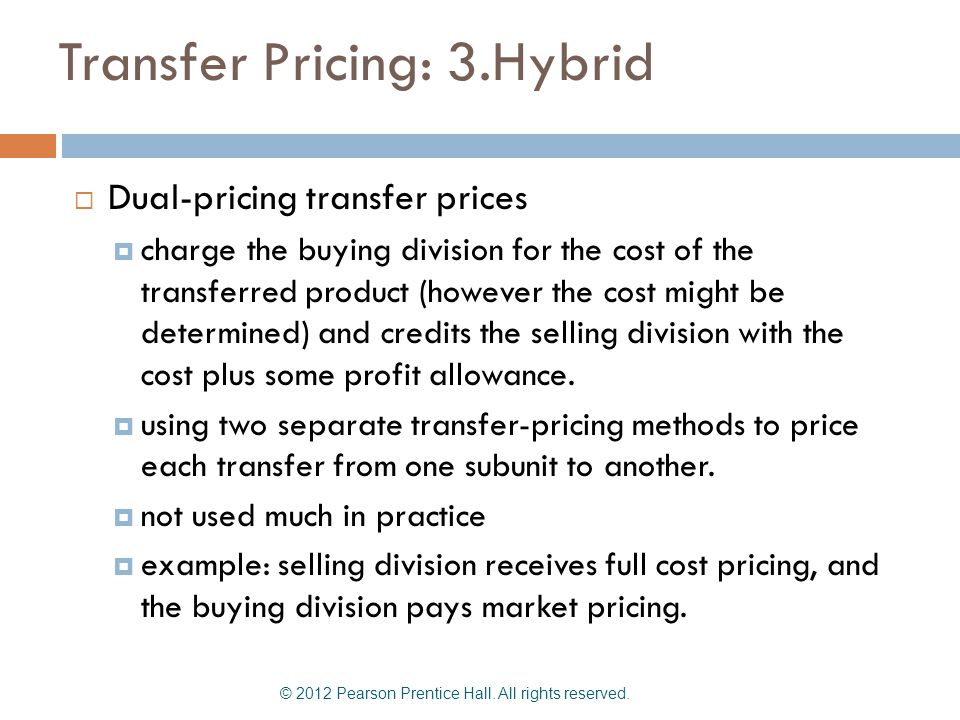 Transfer Pricing: 3.Hybrid Dual-pricing transfer prices charge the buying division for the cost of the transferred product (however the cost might be