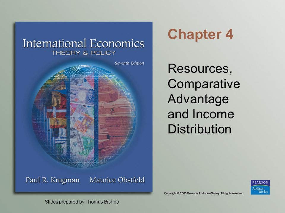 Slides prepared by Thomas Bishop Chapter 4 Resources, Comparative Advantage and Income Distribution