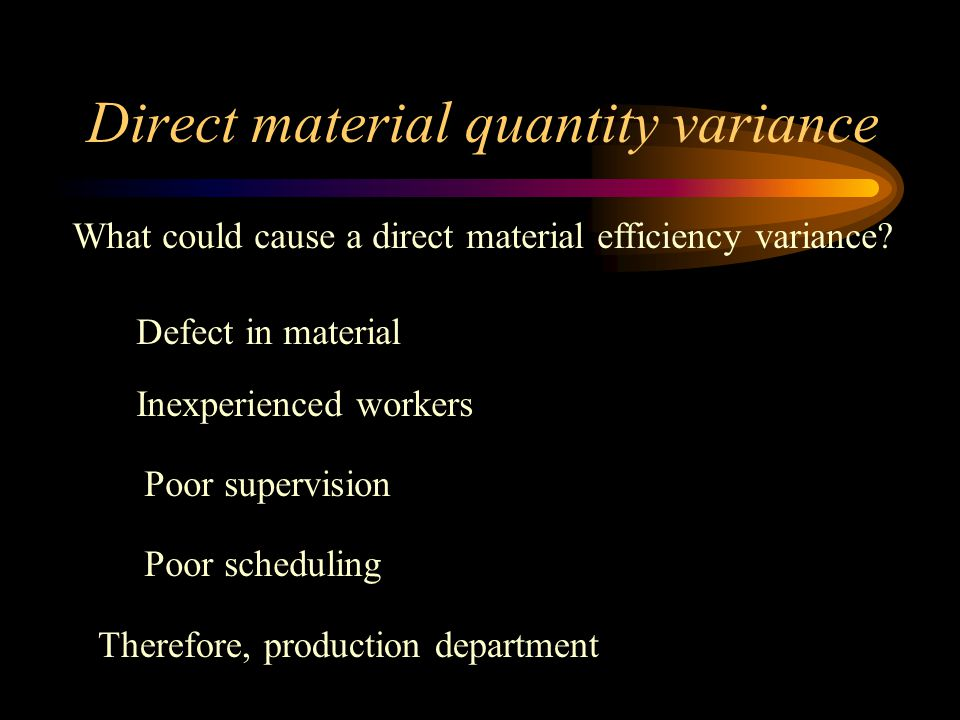 DM variance computations Direct material purchase price variance: $310,000 - ($3 x 100,000) = $10,000 Or: ($3.10 - $3.00) x 100,000 = $10,000 U Direct material quantity variance: [98,073 - (10 lbs.