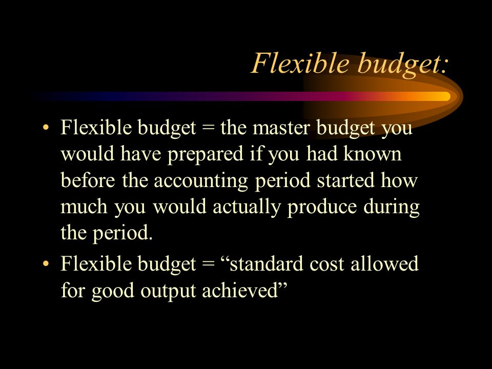 Flexible budgets and performance evaluation: