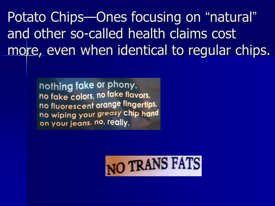 Potato ChipsOnes focusing on natural and other so-called health claims cost more, even when identical to regular chips.