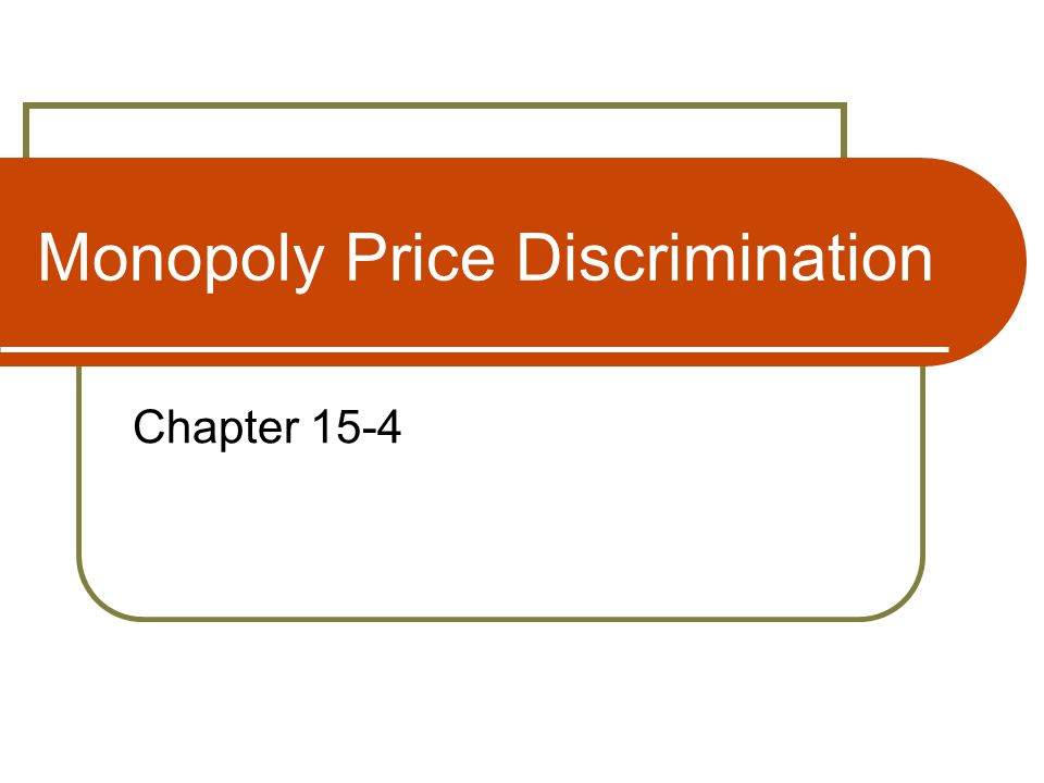 Monopoly Price Discrimination Chapter 15-4