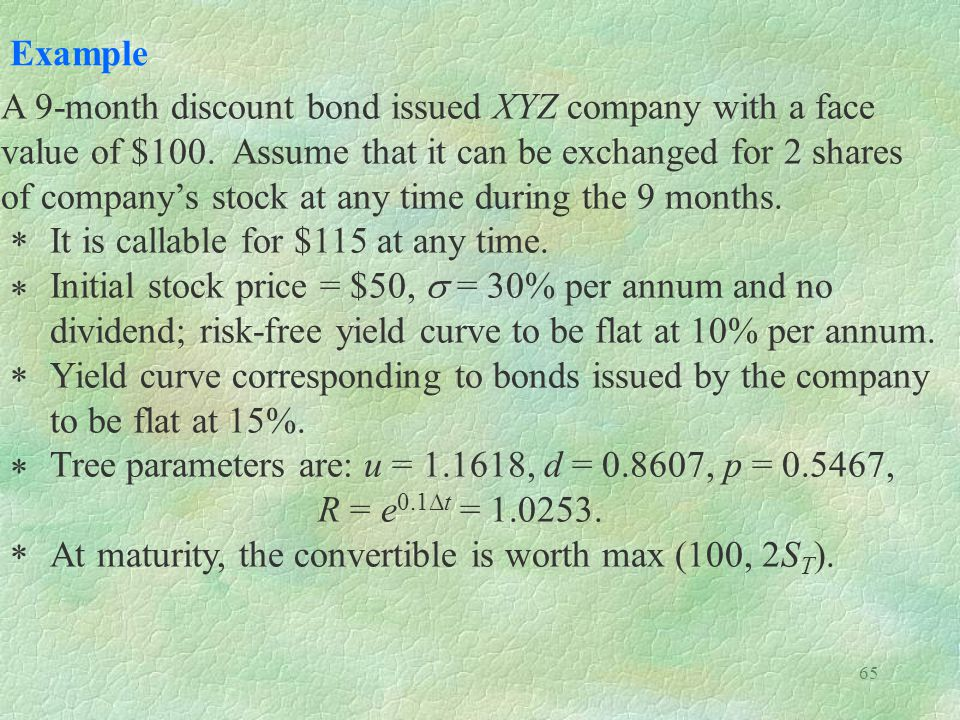 65 Example A 9-month discount bond issued XYZ company with a face value of $100.