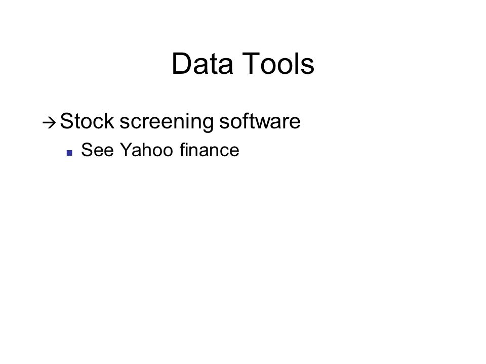 Data Tools Stock screening software See Yahoo finance