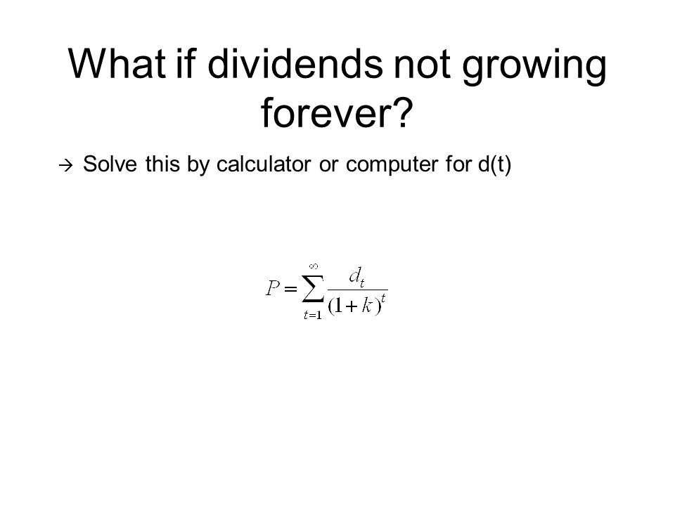 What if dividends not growing forever Solve this by calculator or computer for d(t)