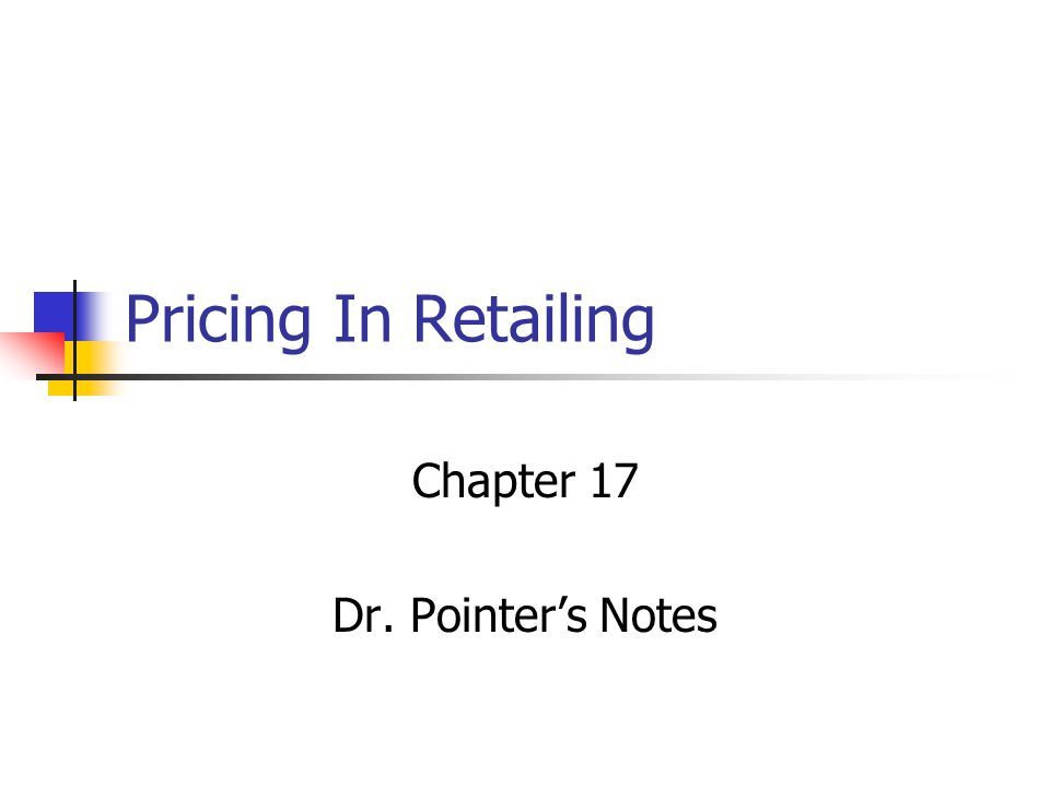 Pricing In Retailing Chapter 17 Dr. Pointers Notes
