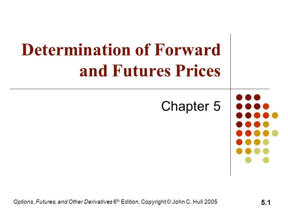 Options, Futures, and Other Derivatives 6 th Edition, Copyright © John C.