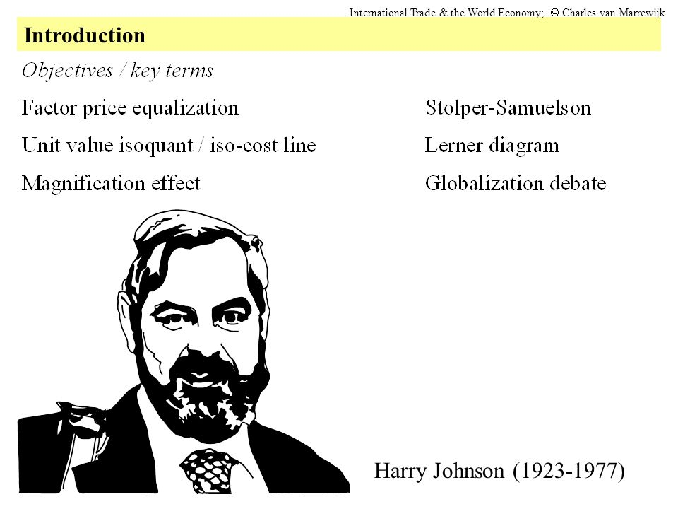 Introduction International Trade & the World Economy; Charles van Marrewijk Harry Johnson (1923-1977)