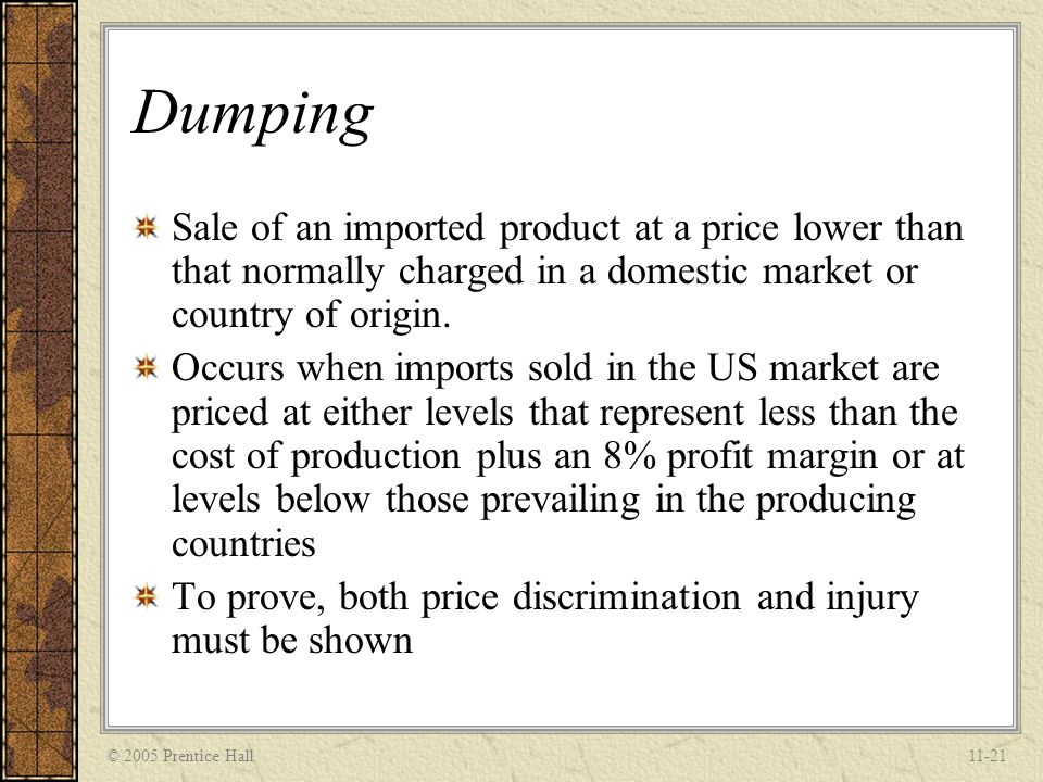 © 2005 Prentice Hall11-22 Price Fixing Representatives of two or more companies secretly set similar prices for their products –Illegal act because it is anticompetitive Horizontal price fixing occurs when competitor within an industry that make and market the same product conspire to keep prices high Vertical price fixing occurs when a manufacture conspires with wholesalers/retailers to ensure certain retail prices are maintained
