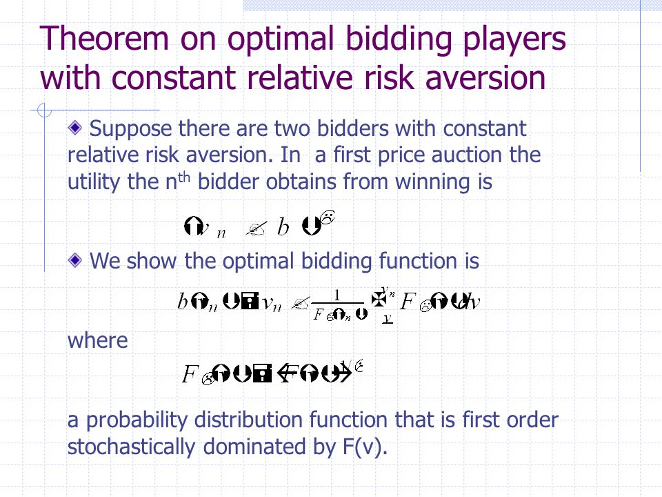 Theorem on optimal bidding players with constant relative risk aversion Suppose there are two bidders with constant relative risk aversion.