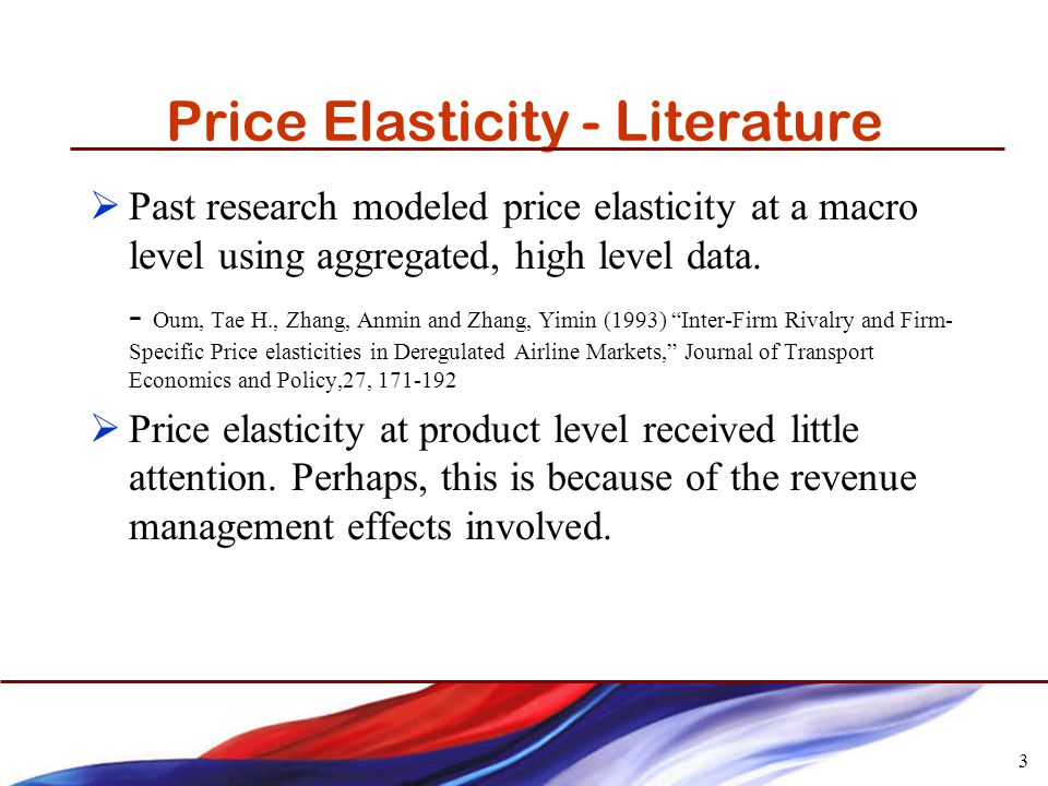 3 Price Elasticity - Literature Past research modeled price elasticity at a macro level using aggregated, high level data.