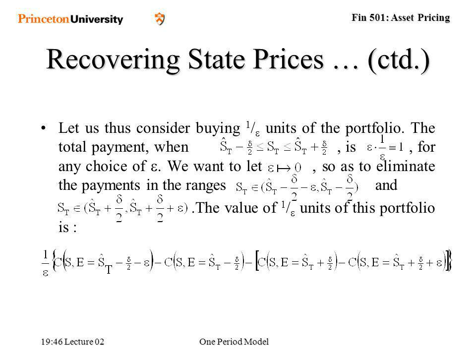 Fin 501: Asset Pricing 19:48 Lecture 02One Period Model Let us thus consider buying 1 / units of the portfolio.