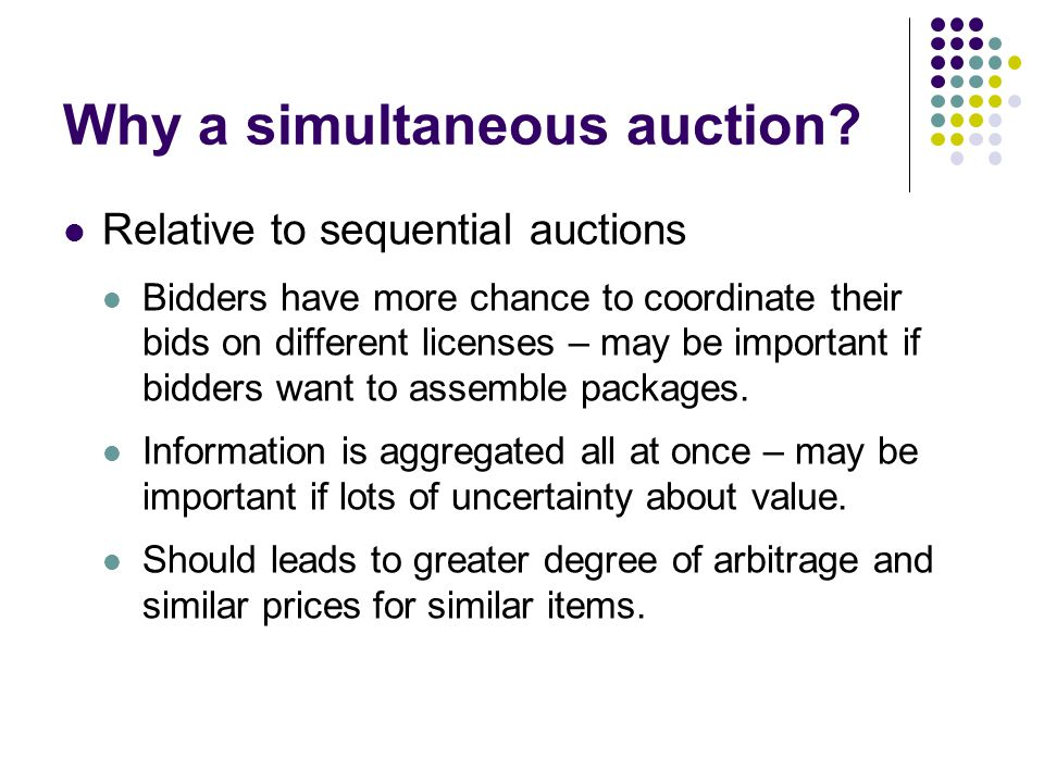 Why a simultaneous auction.