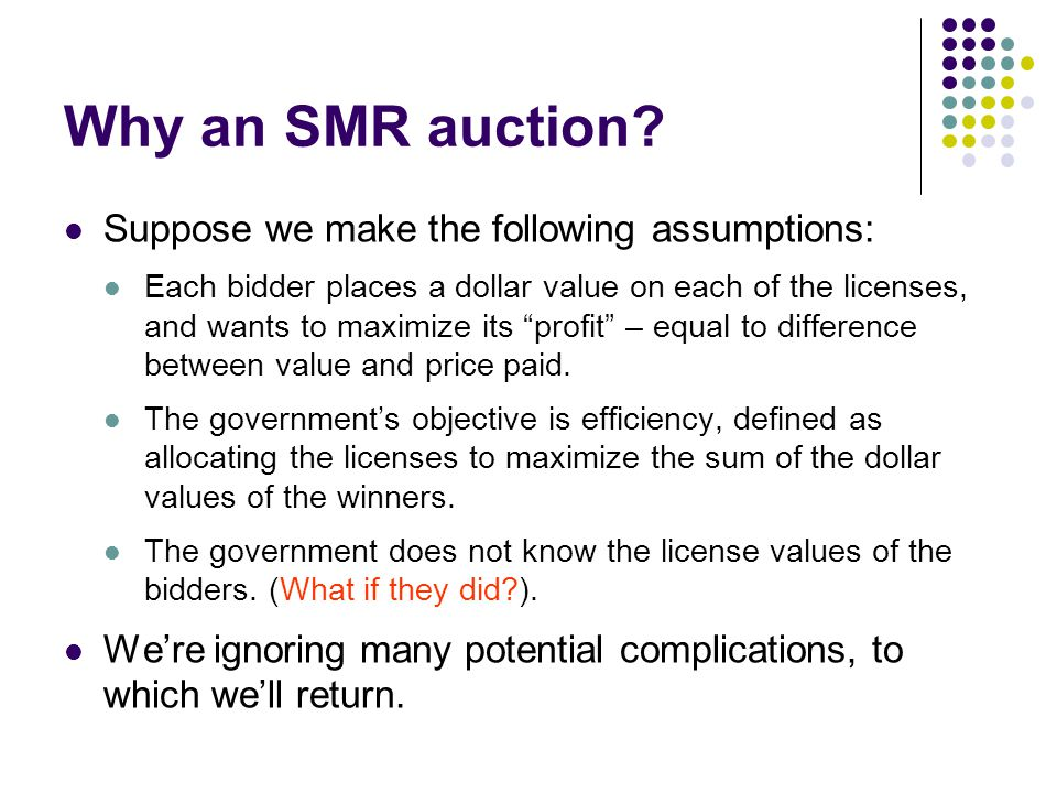 Why an SMR auction.
