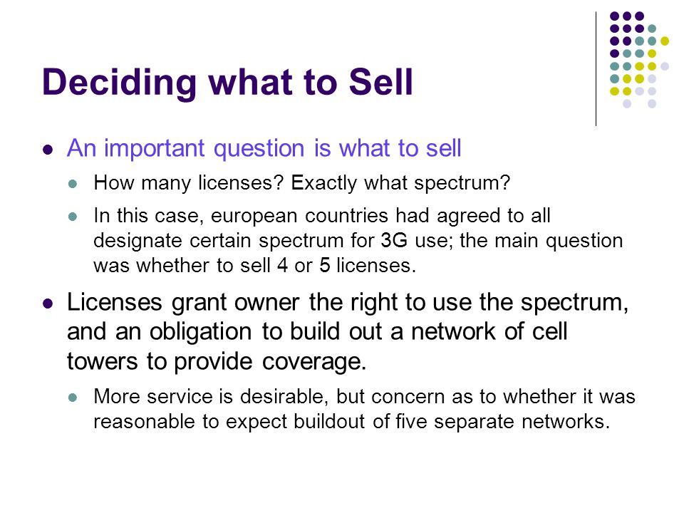 Deciding what to Sell An important question is what to sell How many licenses.