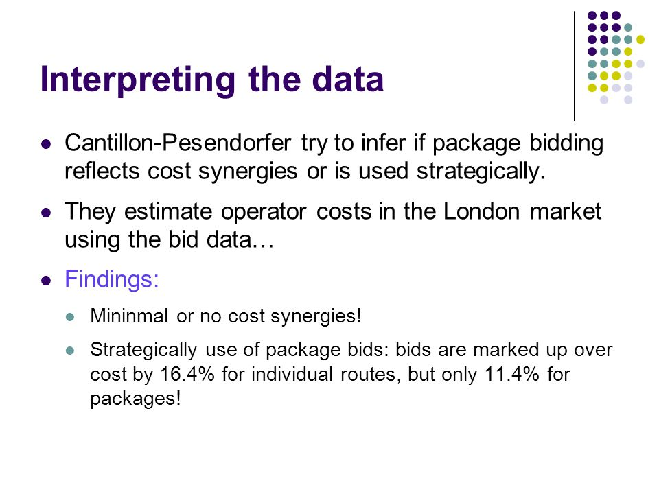 Interpreting the data Cantillon-Pesendorfer try to infer if package bidding reflects cost synergies or is used strategically.