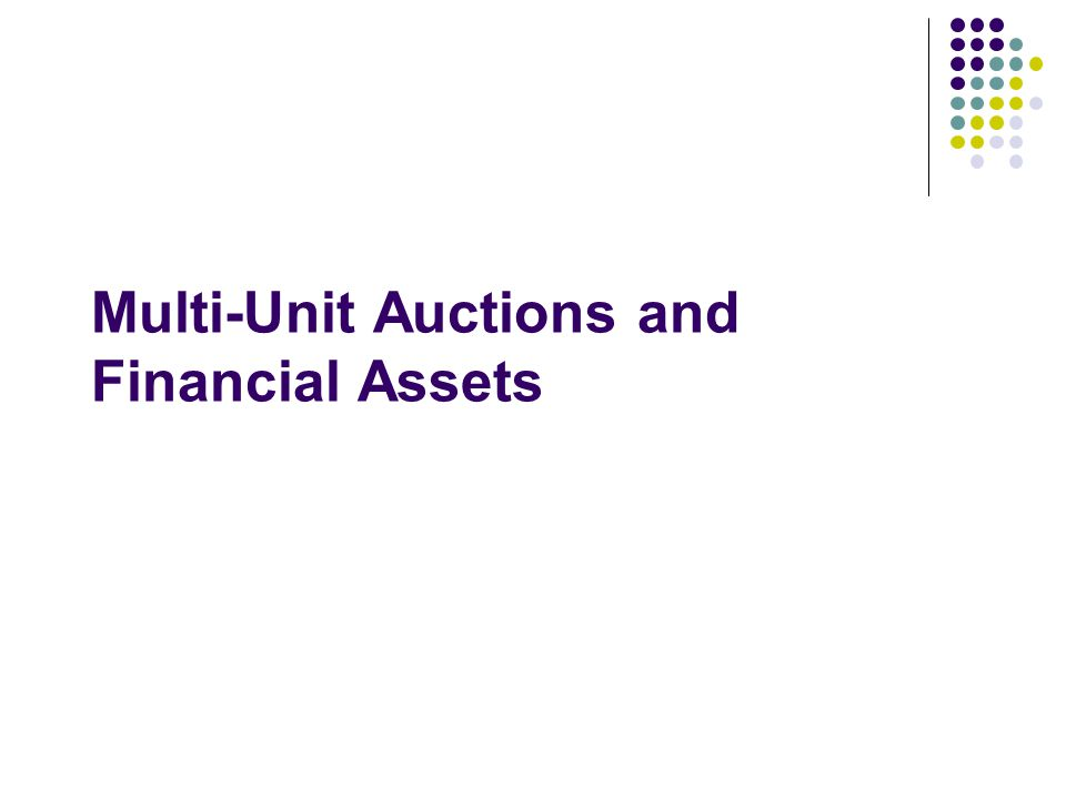 Multi-Unit Auctions and Financial Assets