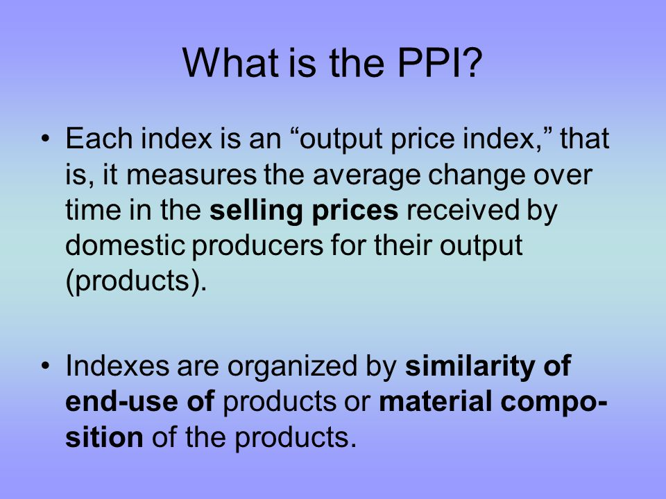 What is the PPI.