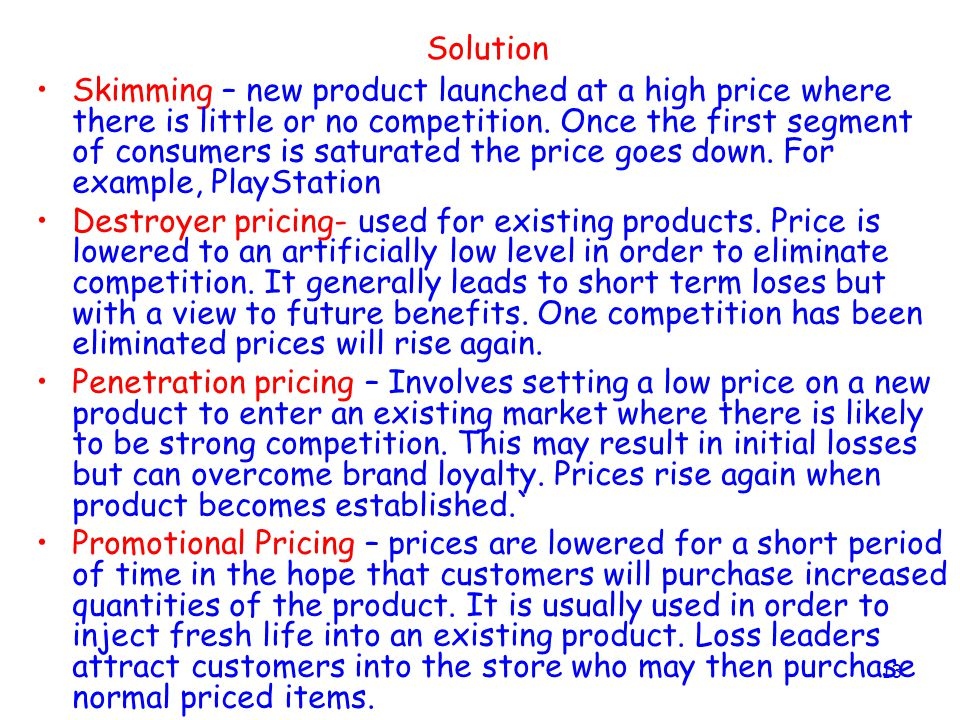12 Price Task 2 Describe short term pricing strategies an organisation might use when setting the price of a product. (4 marks) Explain short term pri