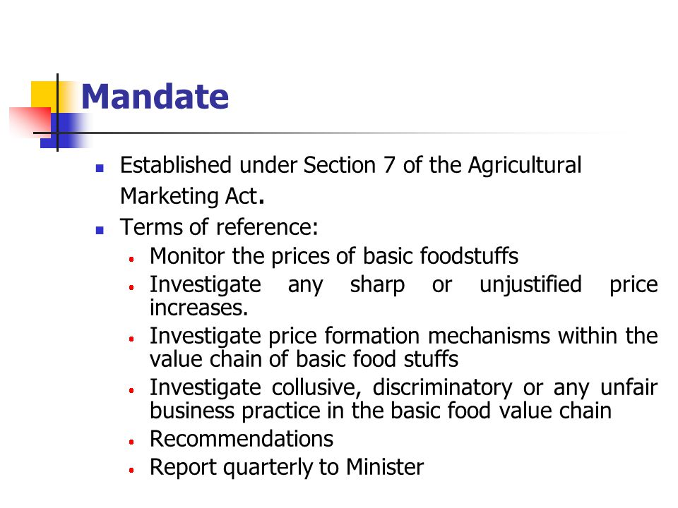 Mandate Established under Section 7 of the Agricultural Marketing Act.