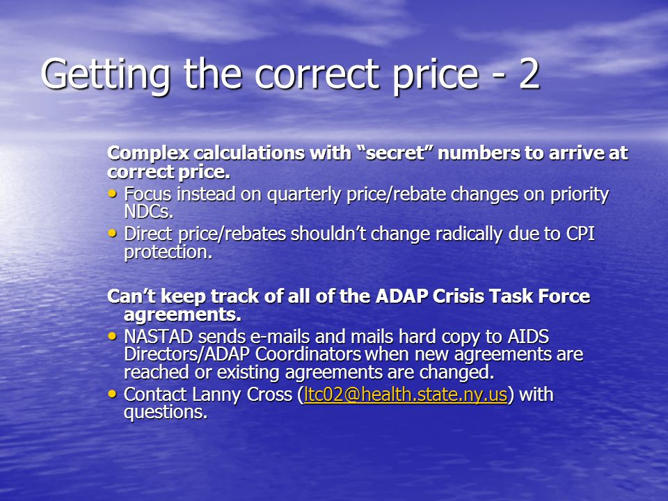 Getting the correct price - 2 Complex calculations with secret numbers to arrive at correct price. Focus instead on quarterly price/rebate changes on