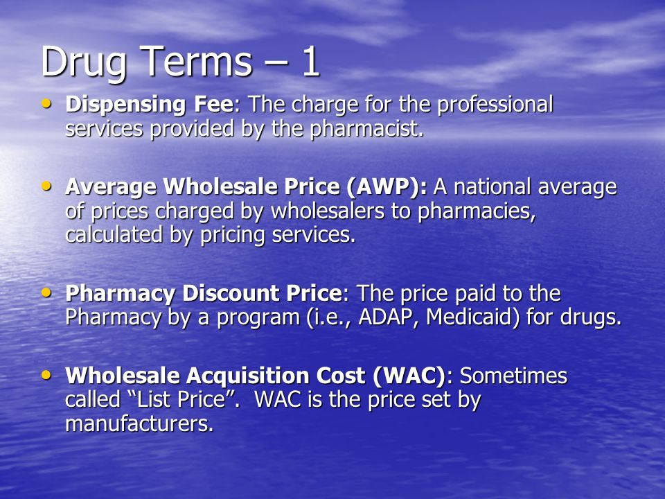 Drug Terms – 2 Average Manufacturer Price (AMP): The average price paid to a manufacturer by wholesalers for drugs distributed to retail pharmacies.