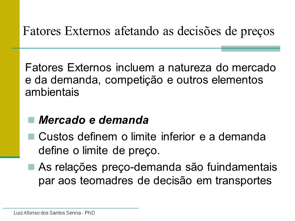 Luiz Afonso dos Santos Senna - PhD Influence of Elasticity Price Inelastic: % change in Q < % change in P e.g.