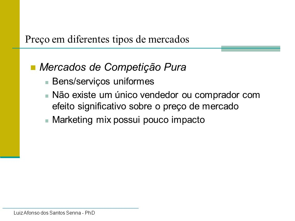Luiz Afonso dos Santos Senna - PhD Pricing in Perfect Competition Do not choose price.