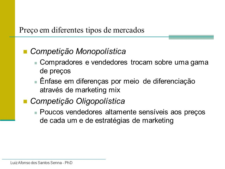 Luiz Afonso dos Santos Senna - PhD Steps for Determining Prices Set Price Monitor and evaluate its effectiveness as conditions in the market change