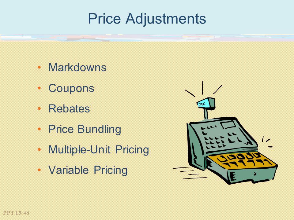 PPT 15-46 Price Adjustments Markdowns Coupons Rebates Price Bundling Multiple-Unit Pricing Variable Pricing