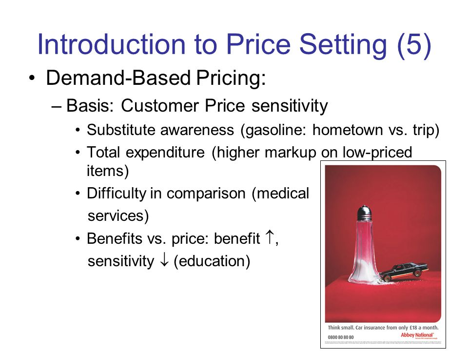 Introduction to Price Setting (6) Demand-Based Pricing (cont…) Situation (eating out on a date vs.