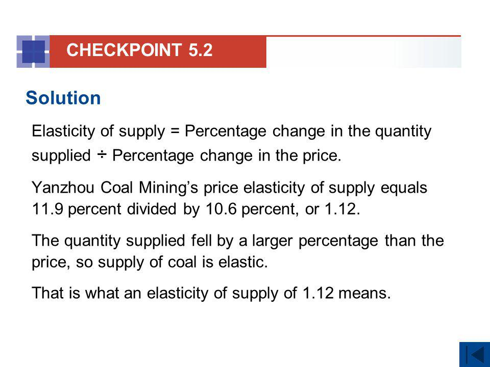 Solution Elasticity of supply = Percentage change in the quantity supplied ÷ Percentage change in the price. Yanzhou Coal Minings price elasticity of