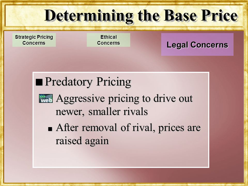 Dr. Rosenbloom Determining the Base Price n Predatory Pricing n Aggressive pricing to drive out newer, smaller rivals n After removal of rival, prices