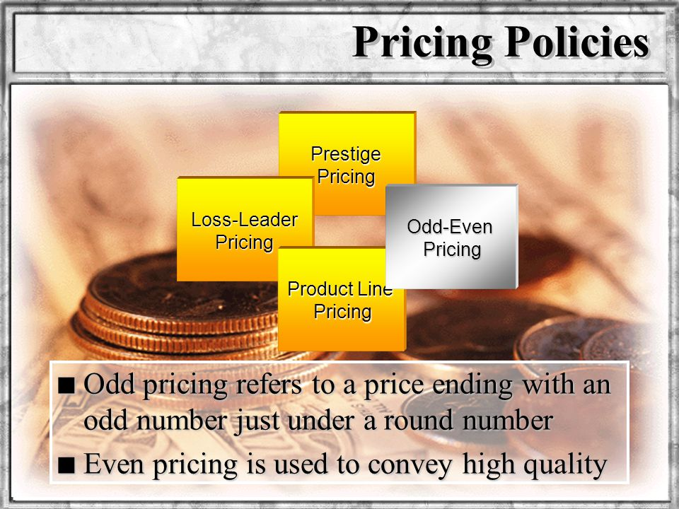 Dr. Rosenbloom Prestige Pricing Pricing Policies Loss-Leader Pricing Product Line Pricing n Odd pricing refers to a price ending with an odd number ju