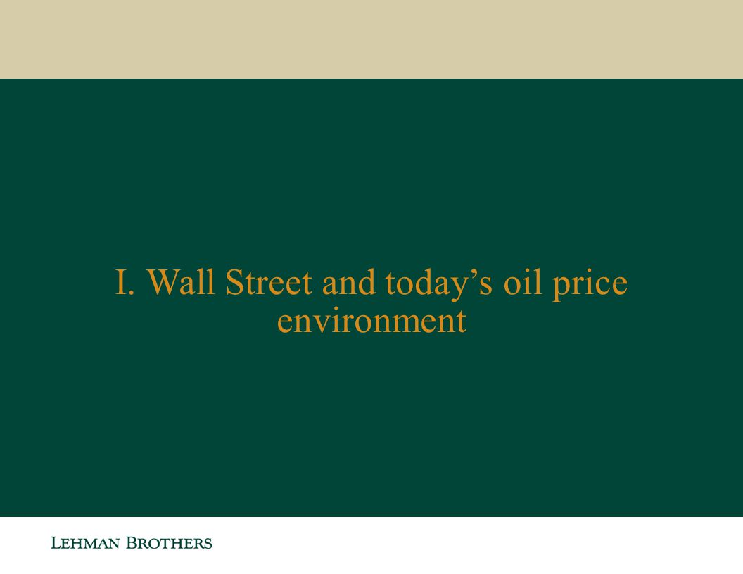 I. Wall Street and todays oil price environment