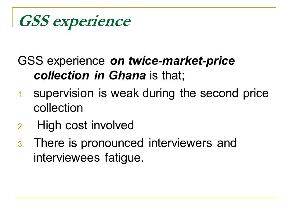 GSS experience GSS experience on twice-market-price collection in Ghana is that; 1.