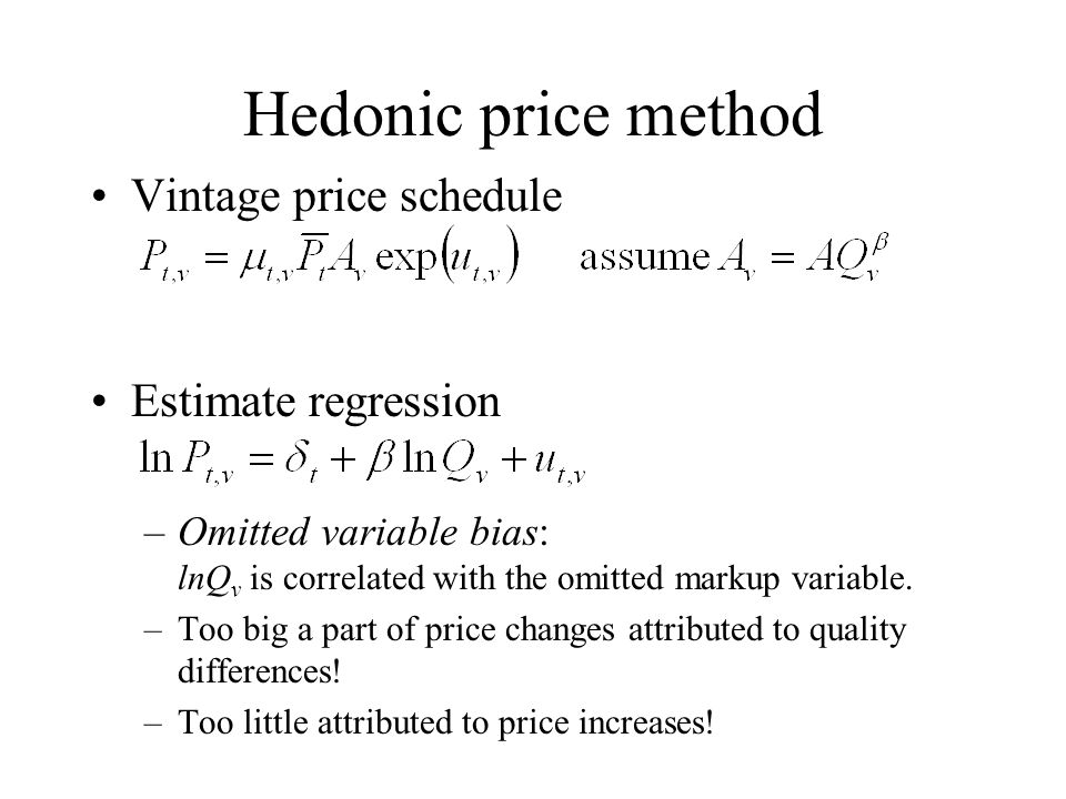 Hedonic price method Vintage price schedule Estimate regression –Omitted variable bias: lnQ v is correlated with the omitted markup variable. –Too big