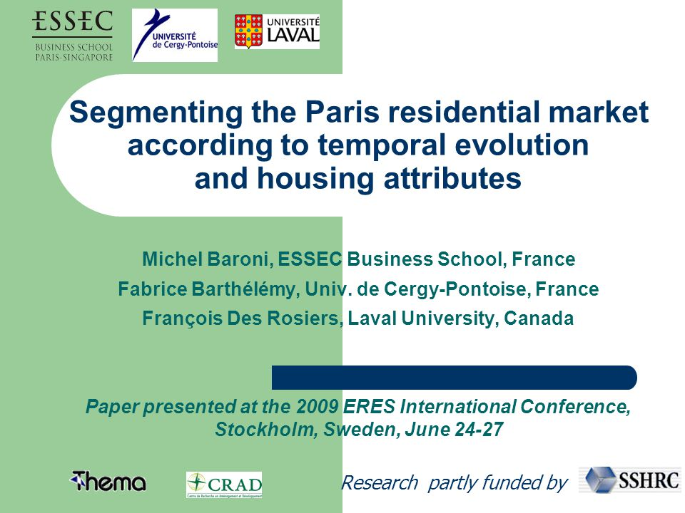 Segmenting the Paris residential market according to temporal evolution and housing attributes Michel Baroni, ESSEC Business School, France Fabrice Barthélémy, Univ.