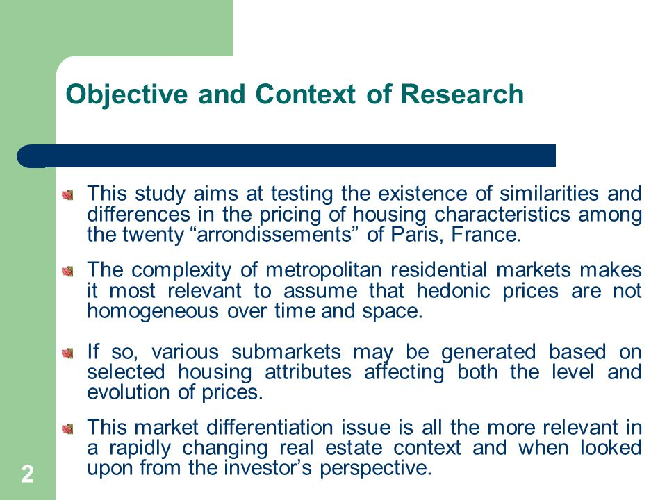 Objective and Context of Research This study aims at testing the existence of similarities and differences in the pricing of housing characteristics among the twenty arrondissements of Paris, France.