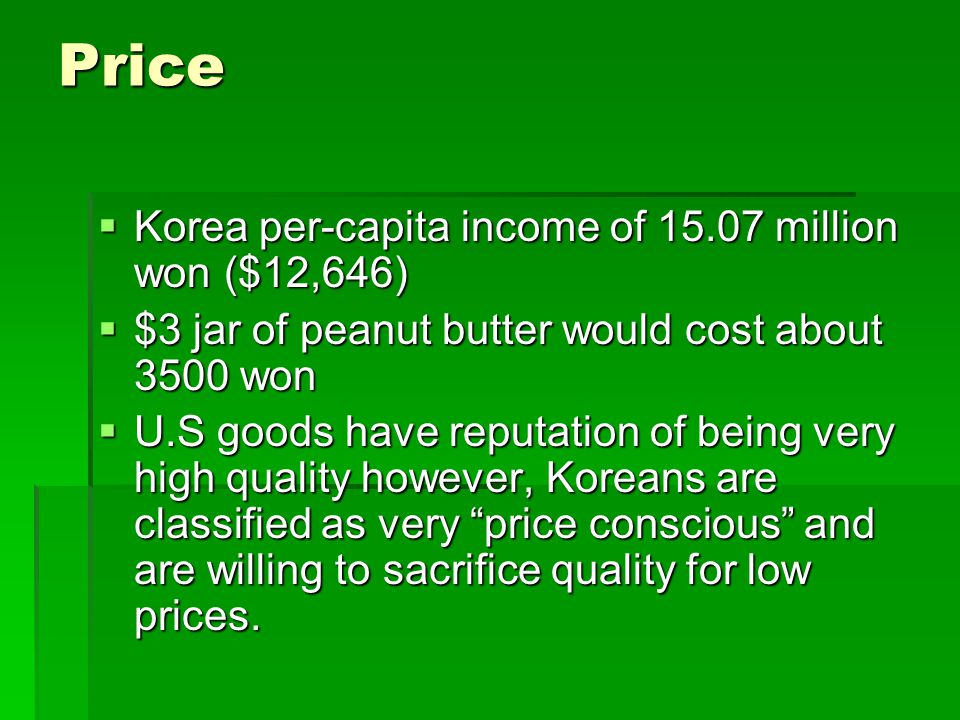 Price Korea per-capita income of 15.07 million won ($12,646) Korea per-capita income of 15.07 million won ($12,646) $3 jar of peanut butter would cost