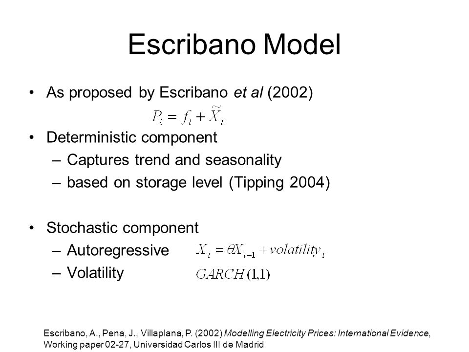 Model Enhancement Selecting inflow sequences based on current year conditions to narrow confidence interval Build model using South Island storage Complete implementation of initial price correction Maximum likelihood estimator for parameters Test poisson jumps from the Escribano model