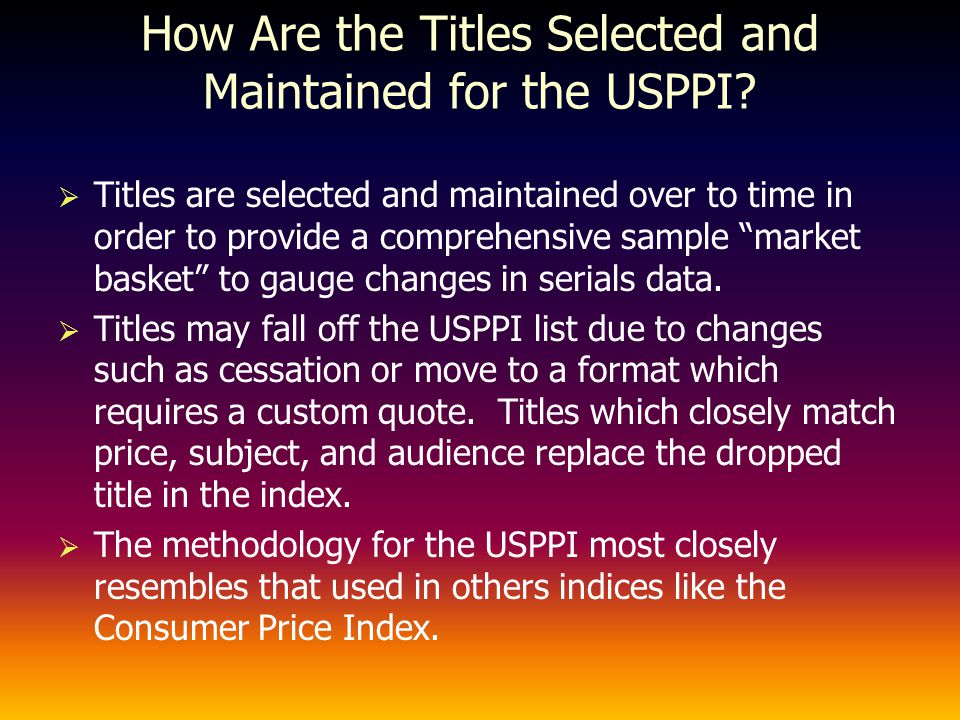 How Are the Titles Selected and Maintained for the USPPI.